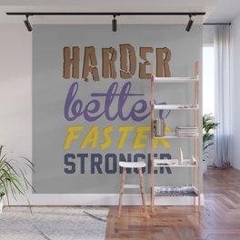 Harder Better Faster Stronger Wall Mural