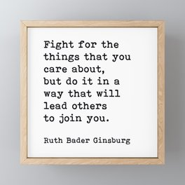 RBG, Fight For The Things That You Care About Framed Mini Art Print