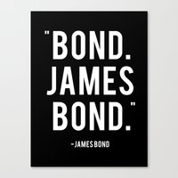 james bond Canvas Prints featuring Bond James Bond Quote by Chris Bergeron