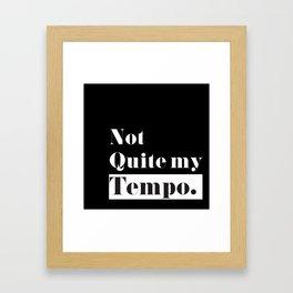 Not Quite my Tempo - Black Framed Art Print