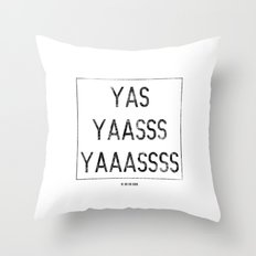 YAS! Throw Pillow