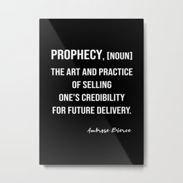 Ambrose Bierce's Quote On Prophecy, White Text, Black Background Metal Print