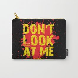Don't Look At Me - Quote from Illuminae by Jay Kristoff and Amie Kaufman Carry-All Pouch