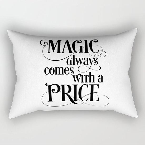 Magic Always Comes With a Price Rectangular Pillow