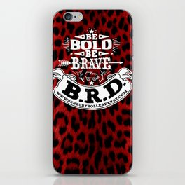 Be Bold, Be Brave, B.R.D. (Large) iPhone Skin