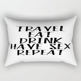 Travel Eat Drink Have Sex Repat Rectangular Pillow