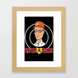 Bennylava - We're not too sure about Dale. Framed Art Print