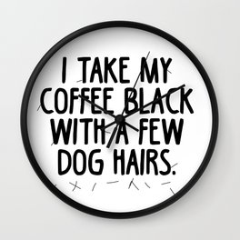 Coffee Dog Hair Wall Clock