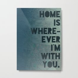 Home is with You Metal Print