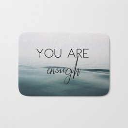 You Are Enough Bath Mat