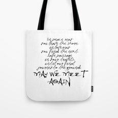 May we meet again Tote Bag