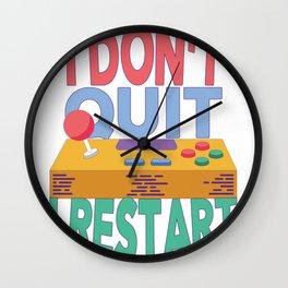I Don't Quit I Restart Video Gamer Wall Clock