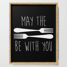May The Forks Be With You Serving Tray