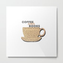Coffee and books. Metal Print