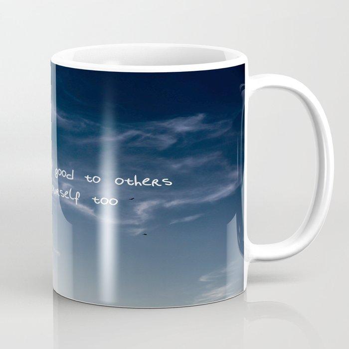 be good to yourself too Coffee Mug