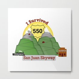 I Survived HWY 550 Durango to Silverton Metal Print