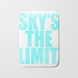"""Wear it literally! Grab you """"Sky's The Limit"""" tee made exactly for extravagant person like you! Bath Mat"""
