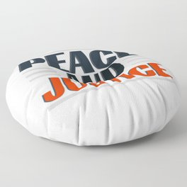 "Come and get this cute and simple tee design with text ""Peace and Justice"". Makes a nice gift! Floor Pillow"