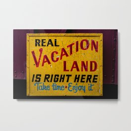 Weathered and Cracking Real Vacation Land Sign Metal Print