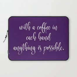 With Coffee Anything is Possible Laptop Sleeve