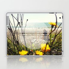 I'd Swim The Oceans For You Laptop & iPad Skin