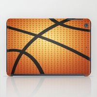 basketball iPad Cases featuring Basketball by Debra Ulrich