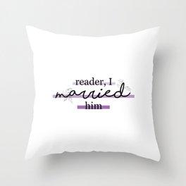 """Reader, I Married Him"" | Classic Literature | Bookworm Design Throw Pillow"