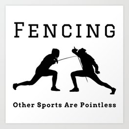 Fencing sport Quote Pun USA fencing Art Print