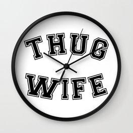 THUG WIFE Wall Clock