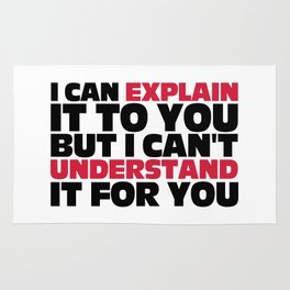 Explain It To You Funny Quote Rug
