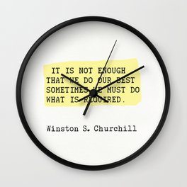 It is not enough that we do our best...Winston S. Churchill Wall Clock