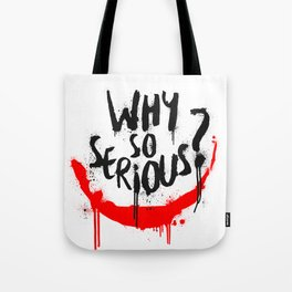 Why so serious? Joker Tote Bag