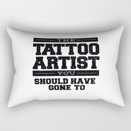 The tattoo artist you should have gone to Rectangular Pillow