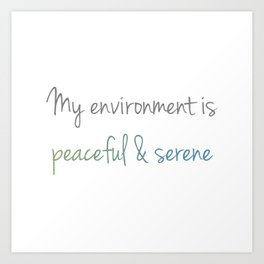 Peace and serenity motivational typography Art Print