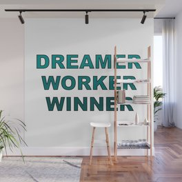 Dreamer Worker Winner - Dream.Work.Win - Inspirational - 57 Montgomery Ave Wall Mural