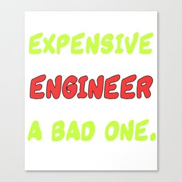 Great & Funny Expensive Tshirt Design You think it s expensive Canvas Print