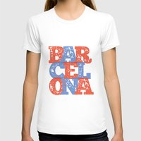 barcelona T-shirts featuring Barcelona by White Feathers Designs
