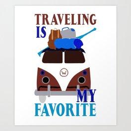 Traveler Fun Traveling is My Favorite Vacation Art Print