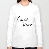 carpe diem Long Sleeve T-shirts featuring Carpe Diem  by Xchange Art Studio
