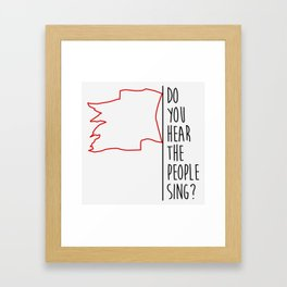 Do You hear The People Sing? - Red Flag? Framed Art Print