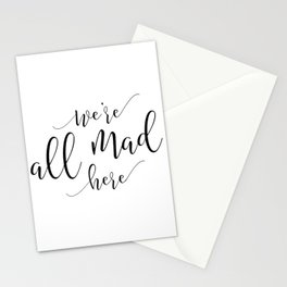 Funny home print / Mad Hatter / Party / Crazy family sign / We're all mad here / Lewis Carroll quote Stationery Cards