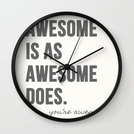 Awesome is as Awesome Does Wall Clock