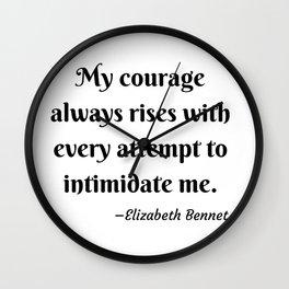 Elizabeth Bennet Courage Quote Pride and Prejudice Jane Austen Wall Clock