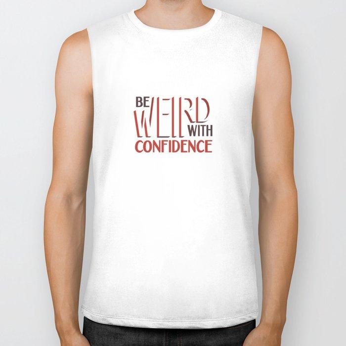 Be Weird With Confidence Biker Tank