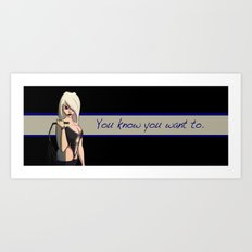 You know you want to: 2 Art Print