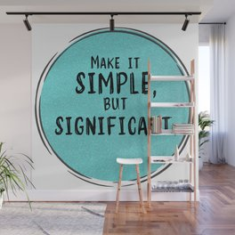 Make It Simple But Significant Wall Mural