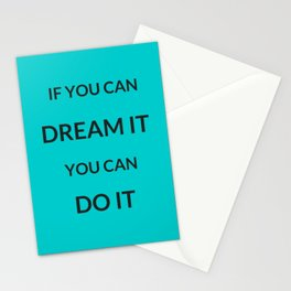 IF YOU CAN DREAM IT YOU CAN DO IT Stationery Cards