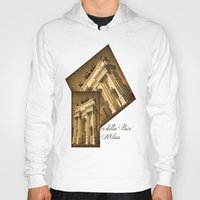 milan Hoodies featuring Arco della Pace Milan by Louisa Catharine Photography And Art