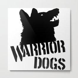 Warrior Dogs Metal Print
