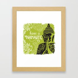Have a Nasmaste Framed Art Print